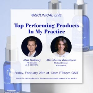 Instagram Live With iS Clinical USA – 'Top Performing Products In My Practice'